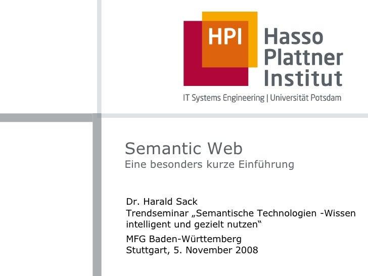 """Semantic Web Eine besonders kurze Einführung Dr. Harald Sack Trendseminar """"Semantische Technologien -Wissen intelligent un..."""
