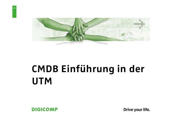 1    CMDB Einführung in der    UTM