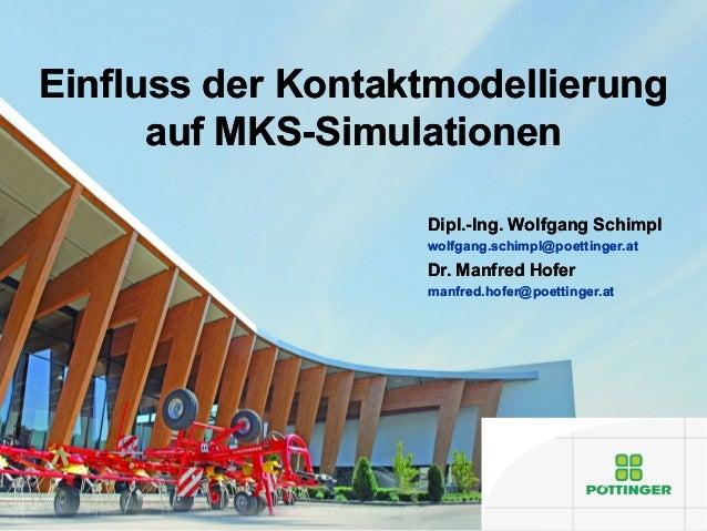 Einfluss der KontaktmodellierungEinfluss der Kontaktmodellierung auf MKSauf MKS--SimulationenSimulationen Dipl.Dipl.--Ing....
