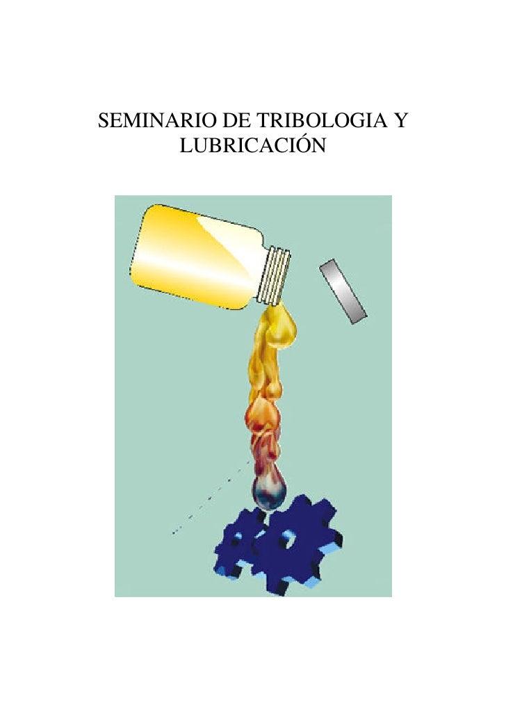 SEMINARIO DE TRIBOLOGIA Y       LUBRICACIÓN