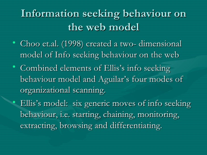 information seeking behaviour Apart from telephone help lines, they also require less active information-seeking behavior on the part of the patient, implying that ease of access could be a factor trust of information sources could also be a factor.