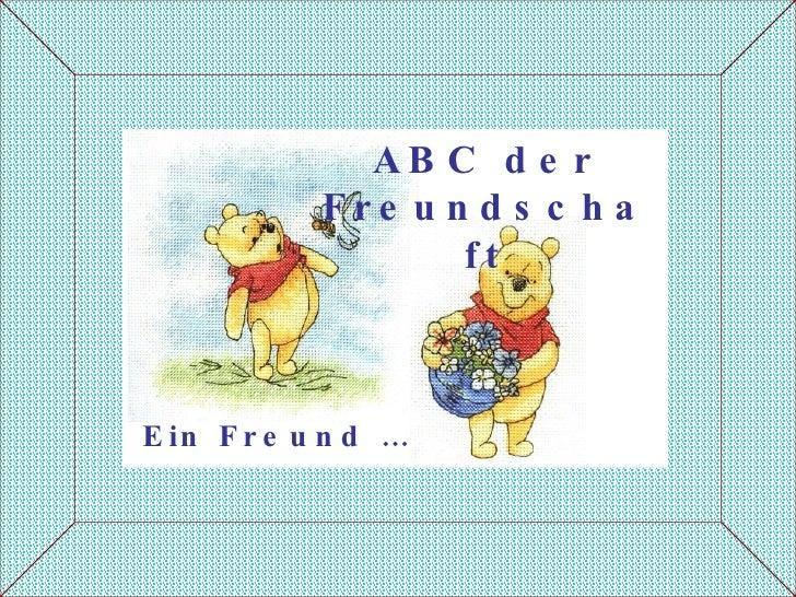 Ein Freund … ABC der Freundschaft