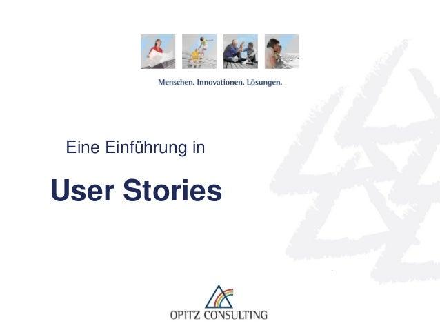 © OPITZ CONSULTING GmbH 2012 Seite 1Eine Einführung in User Stories Eine Einführung in User Stories