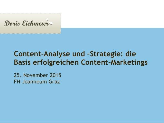 Doris Eichmeier | Präsentation Seite 1 Content-Analyse und –Strategie: die Basis erfolgreichen Content-Marketings 25. Nove...