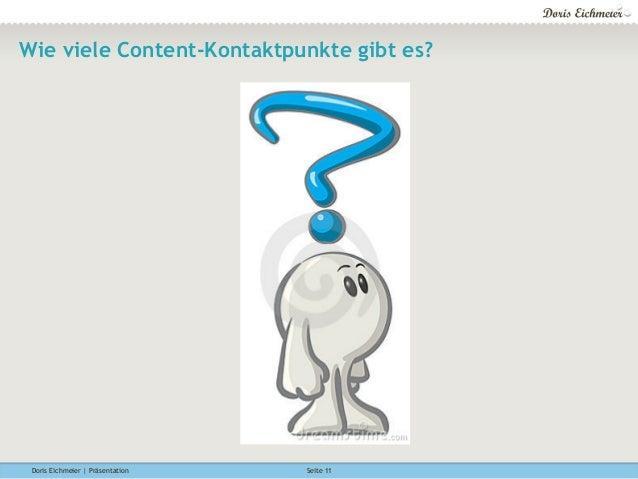 Doris Eichmeier | Präsentation Seite 11 Wie viele Content-Kontaktpunkte gibt es?