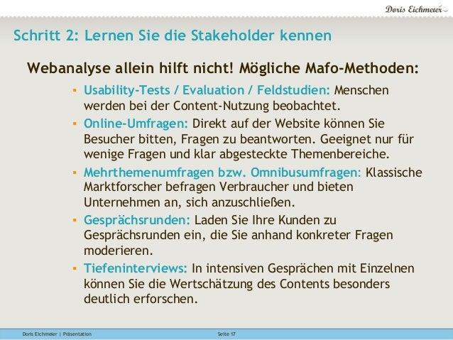 Doris Eichmeier | Präsentation Seite 17 Schritt 2: Lernen Sie die Stakeholder kennen Webanalyse allein hilft nicht! Möglic...