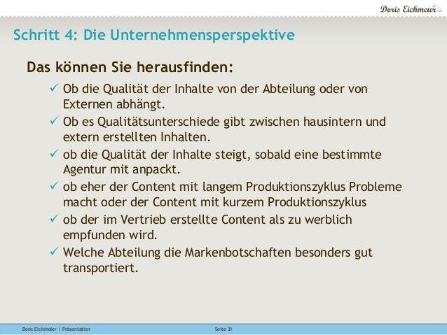 Doris Eichmeier | Präsentation Seite 31 Schritt 4: Die Unternehmensperspektive Das können Sie herausfinden: ü Ob die Qua...