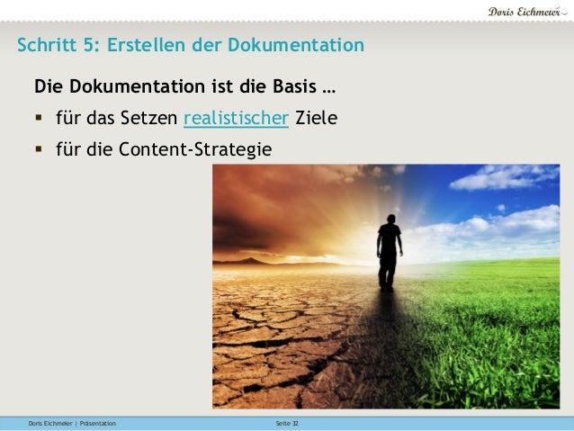 Doris Eichmeier | Präsentation Seite 32 Schritt 5: Erstellen der Dokumentation Die Dokumentation ist die Basis … § für d...
