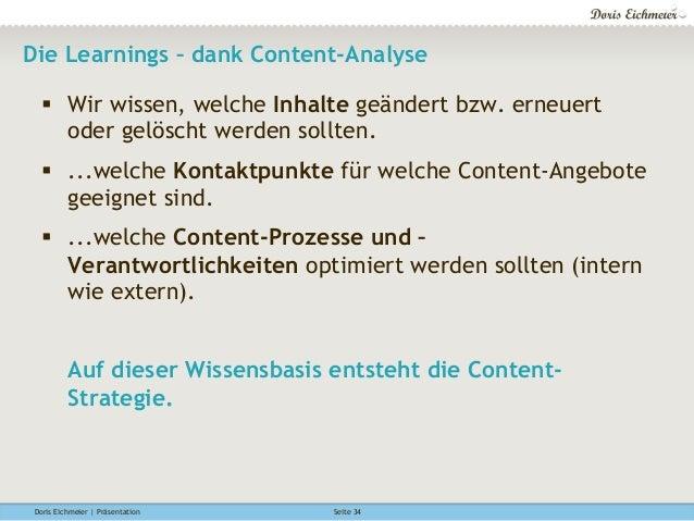 Doris Eichmeier | Präsentation Seite 34 Die Learnings – dank Content-Analyse § Wir wissen, welche Inhalte geändert bzw. ...