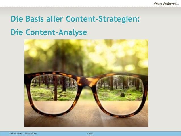 Doris Eichmeier | Präsentation Seite 4 Die Basis aller Content-Strategien: Die Content-Analyse