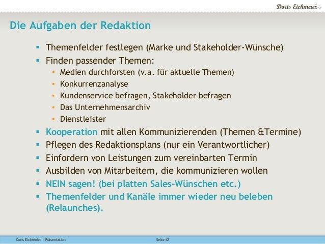 Doris Eichmeier | Präsentation Seite 42 Die Aufgaben der Redaktion § Themenfelder festlegen (Marke und Stakeholder-Wünsc...