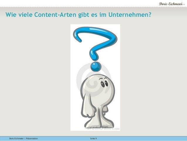 Doris Eichmeier | Präsentation Seite 9 Wie viele Content-Arten gibt es im Unternehmen?