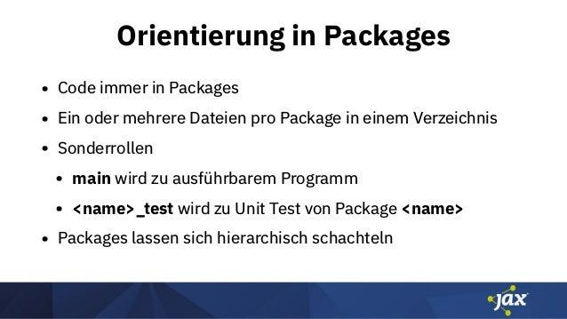 Orientierung in Packages • Code immer in Packages • Ein oder mehrere Dateien pro Package in einem Verzeichnis • Sonderroll...