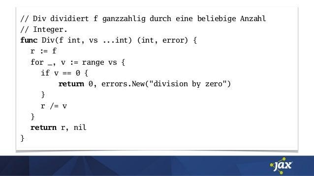 // Div dividiert f ganzzahlig durch eine beliebige Anzahl // Integer. func Div(f int, vs ...int) (int, error) { r := f for...