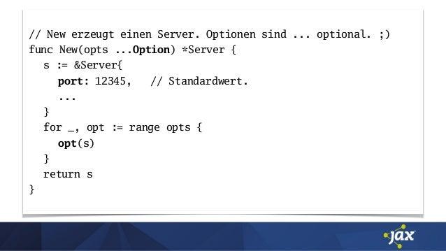 // New erzeugt einen Server. Optionen sind ... optional. ;) func New(opts ...Option) *Server { s := &Server{ port: 12345, ...