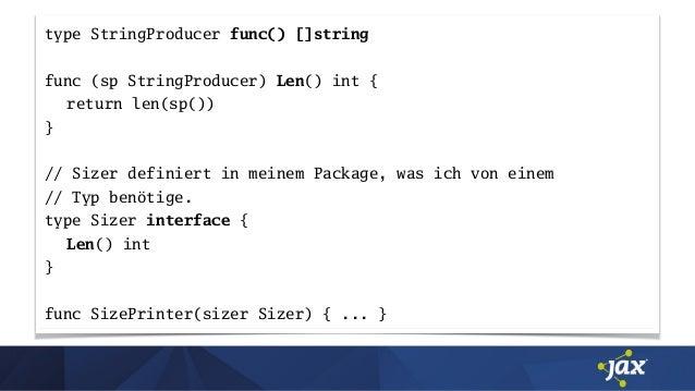 type StringProducer func() []string func (sp StringProducer) Len() int { return len(sp()) } // Sizer definiert in meinem P...
