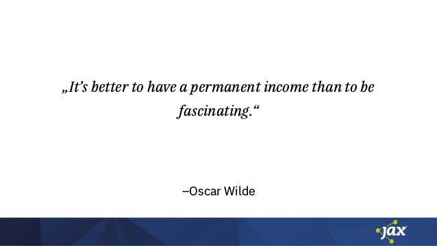 """–Oscar Wilde """"It's better to have a permanent income than to be fascinating."""""""