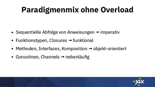 Paradigmenmix ohne Overload • Sequentielle Abfolge von Anweisungen ➟ imperativ • Funktionstypen, Closures ➟ funktional • M...