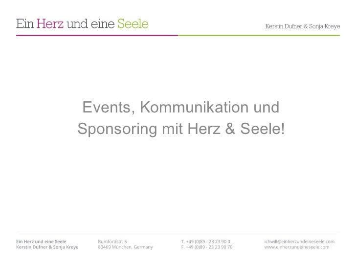Events, Kommunikation und Sponsoring mit Herz & Seele!