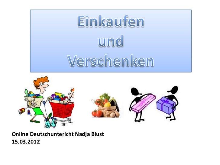 Online Deutschuntericht Nadja Blust15.03.2012