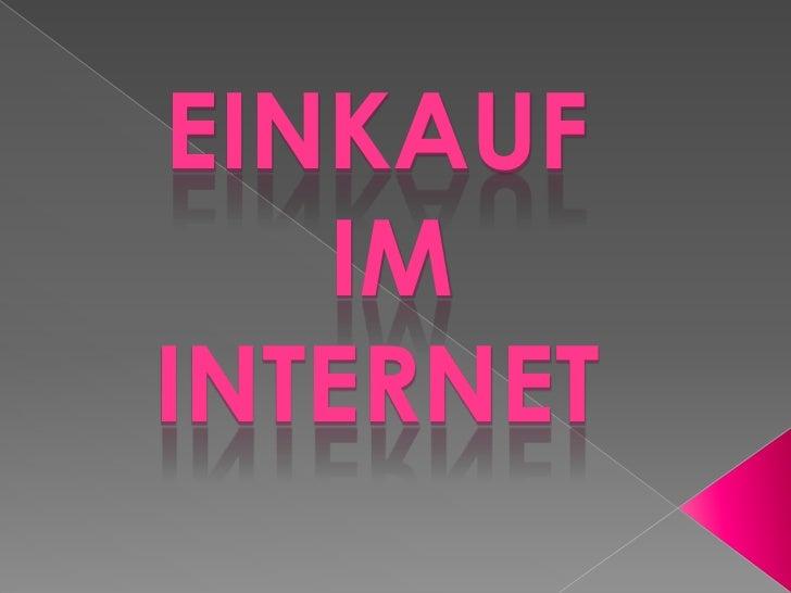 EINKAUF<br /> IM <br />INTERNET<br />