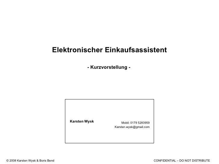 Elektronischer Einkaufsassistent - Kurzvorstellung -  Karsten   Wysk Mobil: 0179 5283959 [email_address]
