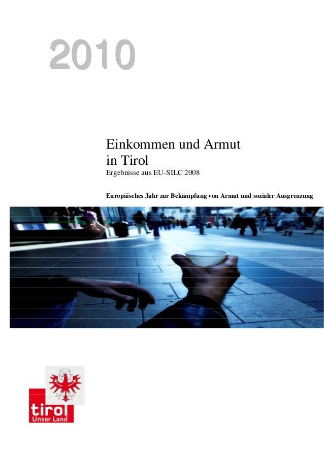 22001100 Einkommen und Armut in Tirol Ergebnisse aus EU-SILC 2008 Europäisches Jahr zur Bekämpfung von Armut und sozialer ...