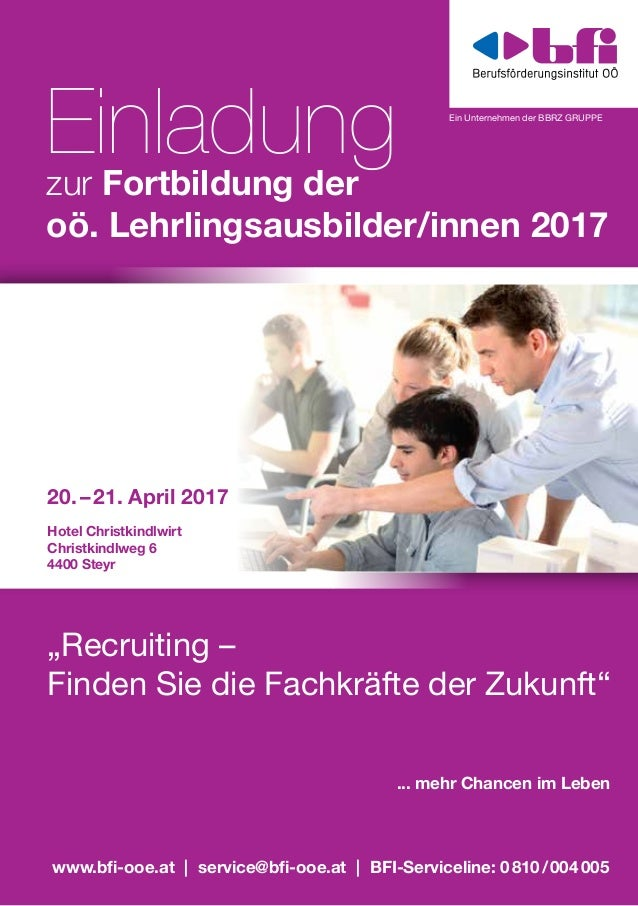 ... mehr Chancen im Leben Einladungzur Fortbildung der oö. Lehrlingsausbilder/innen 2017 20.–21. April 2017 Hotel Christ...