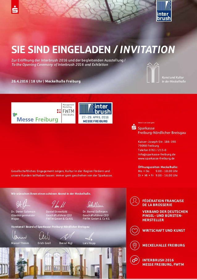 inter brush 27.–29. APRIL 2016 MESSE FREIBURG inter brush SIE SIND EINGELADEN / INVITATION Zur Eröffnung der Interbrush 20...