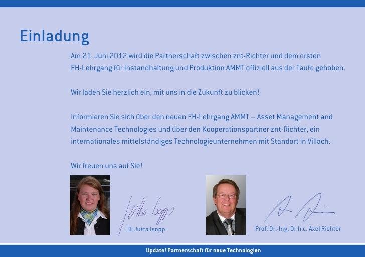 Einladung      Am 21. Juni 2012 wird die Partnerschaft zwischen znt-Richter und dem ersten      FH-Lehrgang für Instandhal...