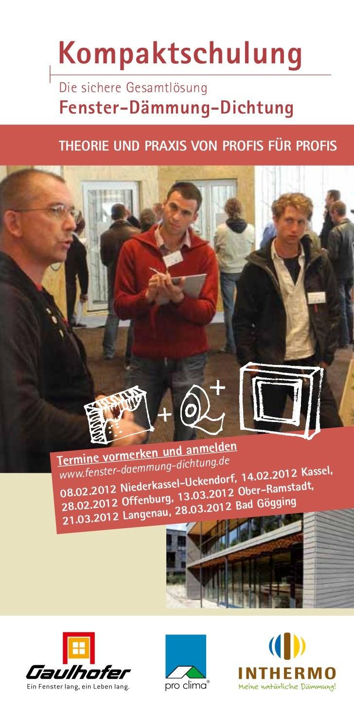 KompaktschulungDie sichere Gesamtlösungfenster-dämmung-dichtungTheorie und Praxis von Profis für Profis                   ...
