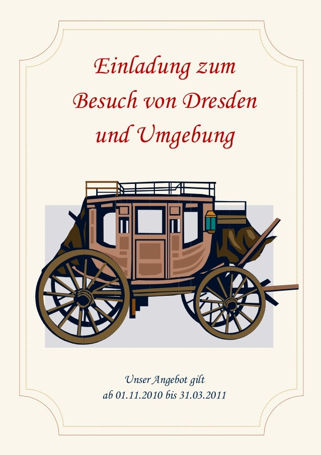 Einladung zum Besuch von Dresden und Umgebung Unser Angebot gilt ab 01.11.2010 bis 31.03.2011