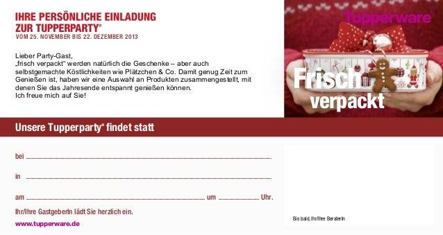 """vom 25. NOVEMBER bis 22. DEZEMBER 2013  Lieber Party-Gast, """"frisch verpackt"""" werden natürlich die Geschenke – aber auch se..."""