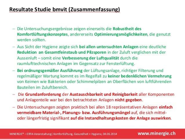 www.minergie.ch Resultate Studie bmvit (Zusammenfassung) MINERGIE® – ERFA-Veranstaltung| Komfortlüftung, Gesundheit + Hygi...