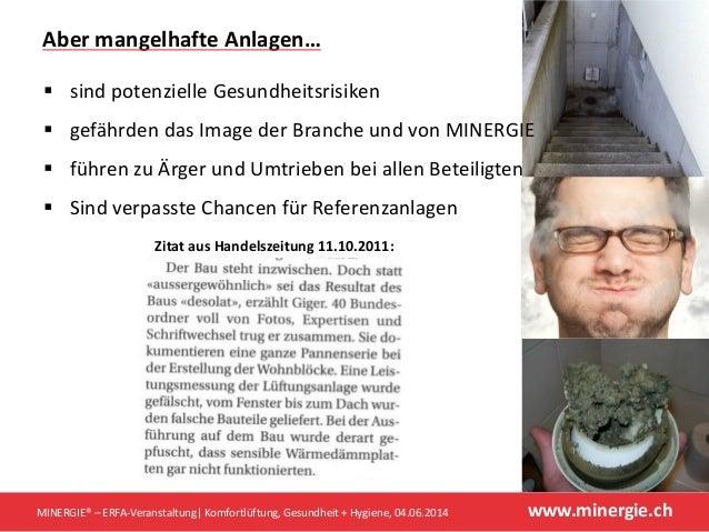 www.minergie.chMINERGIE® – ERFA-Veranstaltung  Komfortlüftung, Gesundheit + Hygiene, 04.06.2014 Zitat aus Handelszeitung 1...