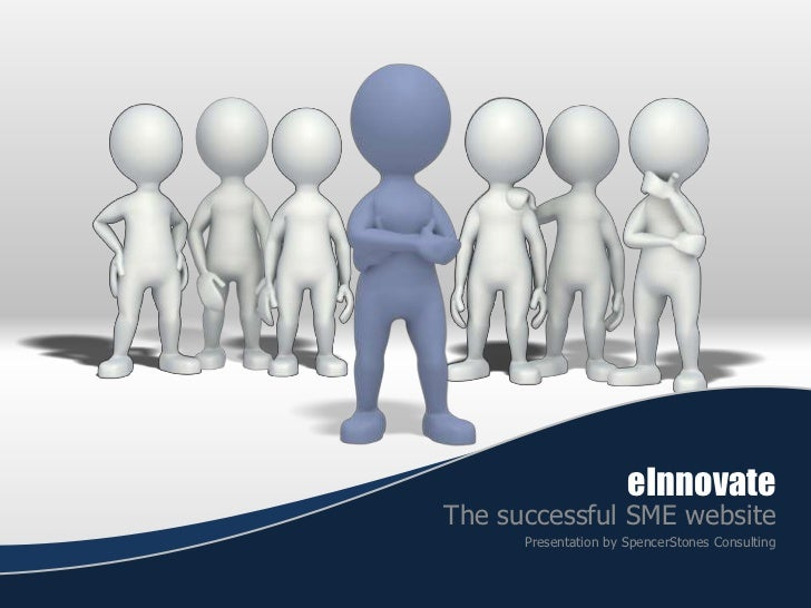 eInnovate<br />The successful SME website<br />Presentation by SpencerStones Consulting<br />