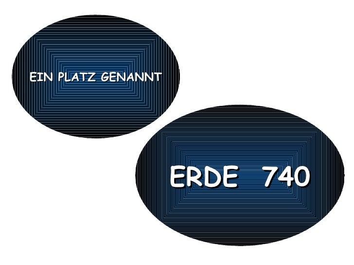 EIN PLATZ GENANNT ERDE  740
