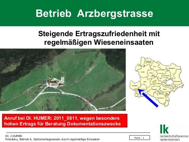 Betrieb Arzbergstrasse Steigende Ertragszufriedenheit mit regelmäßigen Wieseneinsaaten  Anruf bei DI. HUMER: 2011_0811, we...