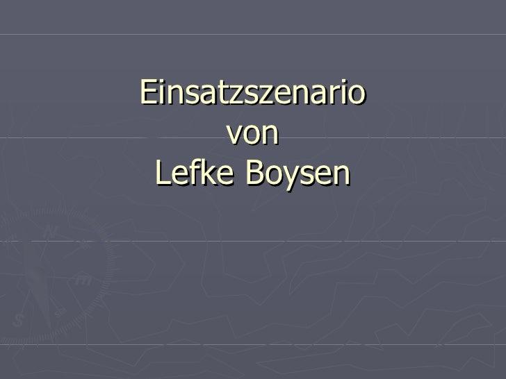 Einsatzszenario von Lefke Boysen