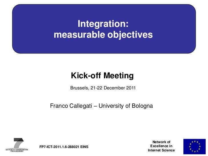 Integration:        measurable objectives                  Kick-off Meeting                 Brussels, 21-22 December 2011 ...