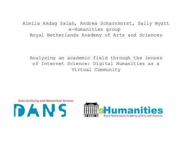 Almila Akdag Salah, Andrea Scharnhorst, Sally Wyatt e-Humanities group Royal Netherlands Academy of Arts and Sciences Anal...