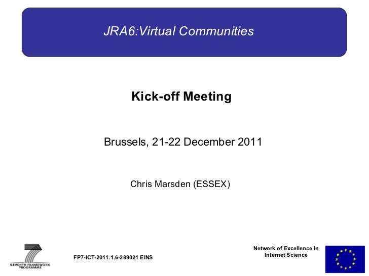 Network of Excellence in Internet Science Kick-off Meeting Brussels, 21-22 December 2011 Chris Marsden (ESSEX) FP7-ICT-201...