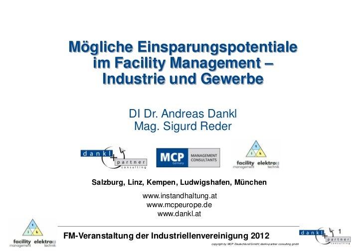 Mögliche Einsparungspotentiale   im Facility Management –     Industrie und Gewerbe               DI Dr. Andreas Dankl    ...