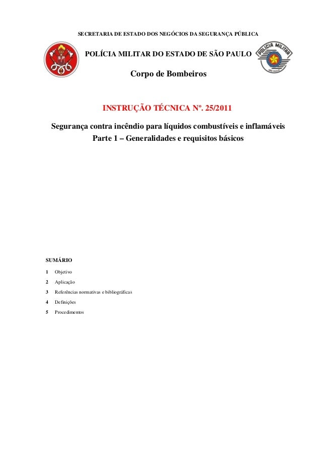 SECRETARIA DE ESTADO DOS NEGÓCIOS DA SEGURANÇA PÚBLICA POLÍCIA MILITAR DO ESTADO DE SÃO PAULO Corpo de Bombeiros INSTRUÇÃO...