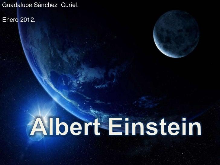 Guadalupe Sánchez Curiel.Enero 2012.   Albert Einstein   .