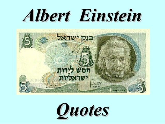 Albert EinsteinAlbert EinsteinQuotesQuotes