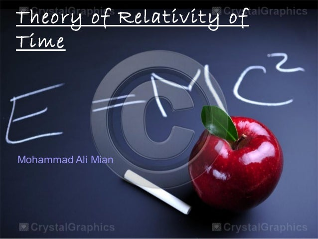 Theory of Relativity of Time Mohammad Ali Mian