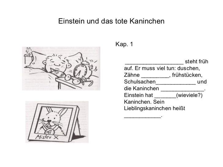 Einstein und das tote Kaninchen                Kap. 1                   ___________________ steht früh                   a...