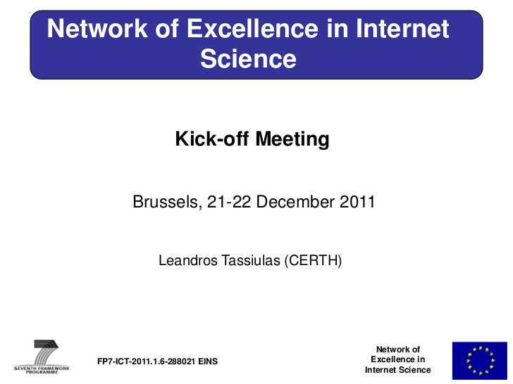 Network of Excellence in Internet            Science                      Kick-off Meeting            Brussels, 21-22 Dece...