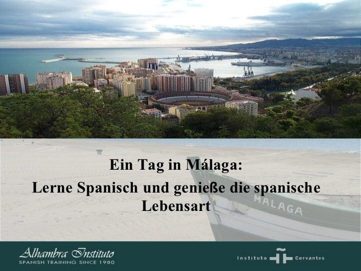 Ein Tag in Málaga: Lerne Spanisch und genie ß e die spanische Lebensart